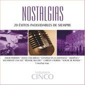 Nostalgias, Vol. 5 - 20 Éxitos Inolvidables de Siempre by Various Artists