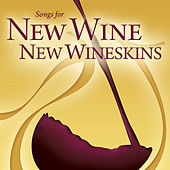 New Wine, New Wineskins by Various Artists