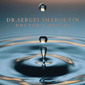 Doctor's Orders by Dr. Sergei Shaboutin