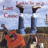 Lookin' for an E by Lost Cause