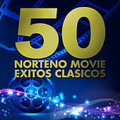 50 Norteno Movie Exitos Clasicos by Various Artists