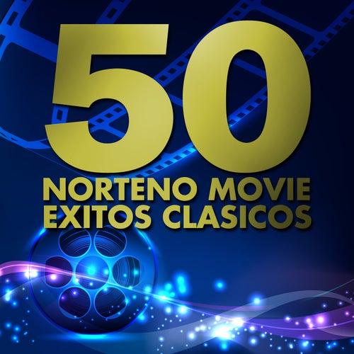 50 Norteno Movie Exitos Clasicos by Various Artists