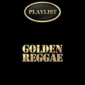 Playlist Golden Reggae by Various Artists