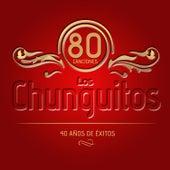 Los Chunguitos. 80 Canciones. 40 Años de Éxitos by Various Artists
