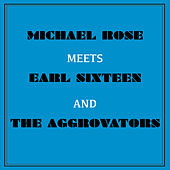 Michael Rose Meets Earl Sixteen and the Aggrovators de Various Artists