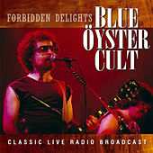 Forbidden Delights (Live) by Blue Oyster Cult