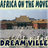 Africa on the Move by Dreamville