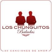 Baladas. Los Chunguitos, 40 Canciones de Amor by Various Artists