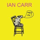 Who He? von Ian Carr