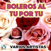 Boleros al Tu por Tu by Various Artists