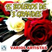 15 Boleros de 3 Grandes by Various Artists