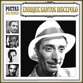 Poetas del Tango Enrique Santos Discépolo by Various Artists