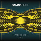 Unlock Night - Punta Del Este 2015 de Various Artists