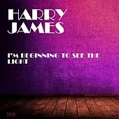 I'm Beginning to See the Light de Harry James