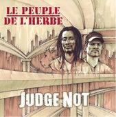 Judge Not de Le Peuple de L'Herbe