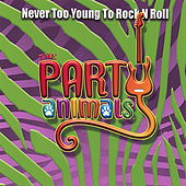 Never Too Young to Rock N Roll van Party Animals
