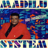 sans commentaire by Madilu System