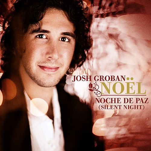 Noche de Paz [Silent Night] by Josh Groban