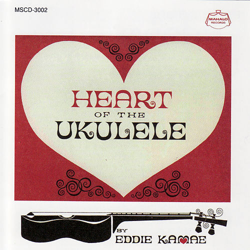 Heart of the Ukulele by Eddie Kamae