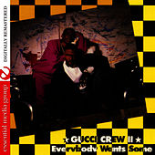 Everybody Wants Some by Gucci Crew II