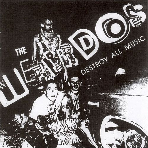 Destroy All Music by Weirdos