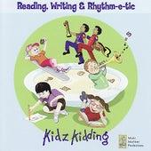 Reading, Writing, Rhythm-e-tic von Kidz Kidding