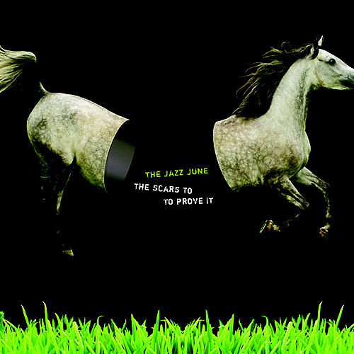 The Scars to Prove It by The Jazz June