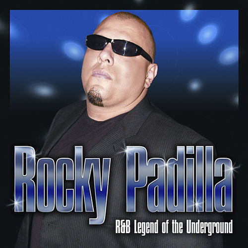 R&B Legend of the Underground by Rocky Padilla