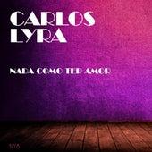 Nada Como Ter Amor von Carlos Lyra