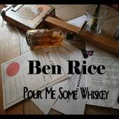 Pour Me Some Whiskey de Ben Rice