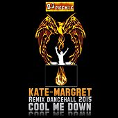 Cool Me Down (Remix Dancehall 2015 By DJ PHEMIX) van Kate-Margret