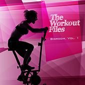 The Workout Files - Bigroom, Vol. 1 von Various Artists