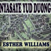Nyasaye Yud Duong by Esther Williams