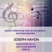 Radio-Symphonie-Orchester Berlin / Antonio Janigro play: Joseph Haydn: Symphonie Nr. 55 - Der Schulmeister, Hob I:55 by Radio-Symphonie-Orchester Berlin