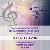 Das Symphonieorchester des Bayerischen Rundfunks / Rafael Kubelik play: Joseph Haydn: Symphonie Nr. 48 -
