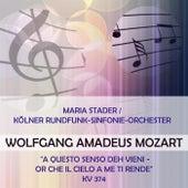 Maria Stader / Kölner Rundfunk-Sinfonie-Orchester play: Wolfgang Amadeus Mozart: