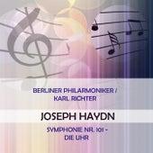 Berliner Philarmoniker / Karl Richter play: Joseph Haydn: Symphonie Nr. 101 - Die Uhr von Berliner Philharmoniker
