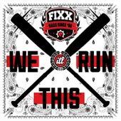 We Run This by DJ Fixx