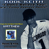I Don't Believe You by Kool Keith