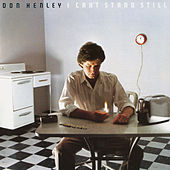 I Can't Stand Still de Don Henley