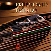 Pianoforte Italiano: Paradisi - Scarlatti - Golinelli - Fumagalli - Respighi - Malipiero - Pilati - Dallapiccola - Sonzogno by Adalberto Maria Riva