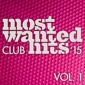 Most Wanted Club Hits '15 (Vol. 1) by Various Artists