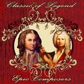 Classic of Legend. Epic Composers by Orquesta Filarmónica Peralada