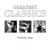 Greatest Classics: Forever Jazz de Various Artists