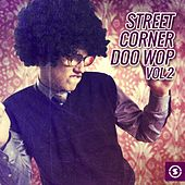 Street Corner Doo Wop, Vol. 2 de Various Artists