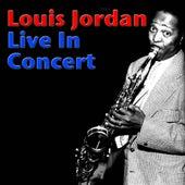 Louis Jordan Live In Concert (Live) von Louis Jordan