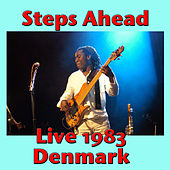 Steps Ahead, Live 1983 Denmark (Live) by Steps Ahead