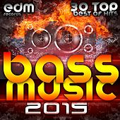 Bass Music 2015 - 30 Top Hits Best Of Drum & Bass, Dubstep, Rave Music Anthems, Drum Step, Krunk by Various Artists