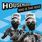 Who Is That Noize de Housemeister