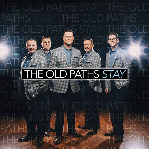 Stay by The Old Paths